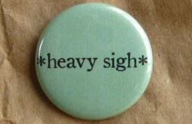 heavy sigh