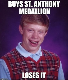 bad luck brian st. anthony medallion