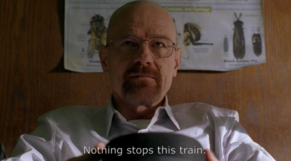 breaking bad nothing stops this train